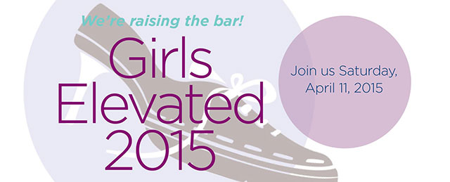 Register for Girls Elevated 2015, empowering teens to new heights