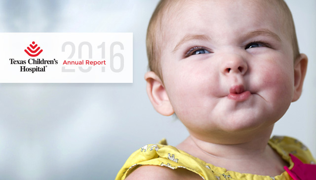 Texas Children's 2016 Annual Report is here