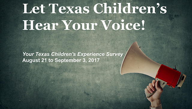 Let Texas Children's Hear Your Voice by taking the Experience Survey before September 3