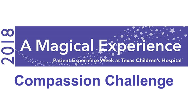 Texas Children's launches Compassion Challenge for Patient Experience Week