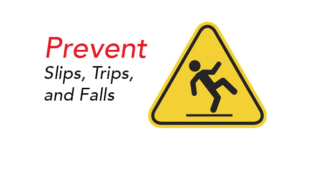 Take action to prevent slips, trip and falls