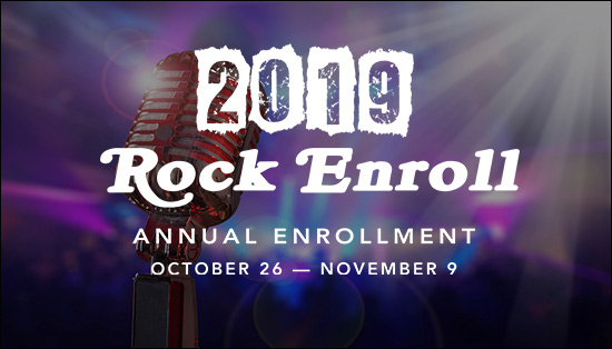 Let's Get Ready to Rock Enroll for 2019 Annual Enrollment!