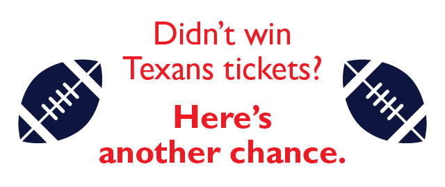 Connect with us on Instagram for a last shot at Texans tickets